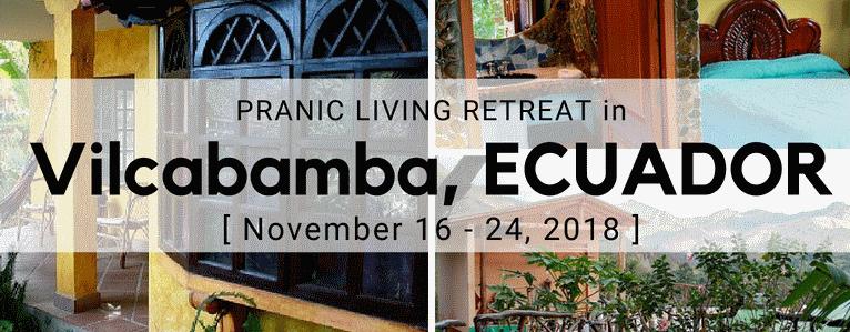 Pranic Living Retreat in Vilcabamba Ecuador
