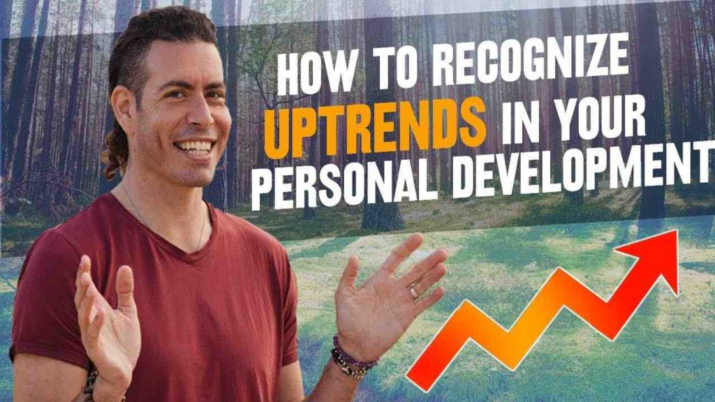 Ray Maor - How to recognize uptrends in your personal development