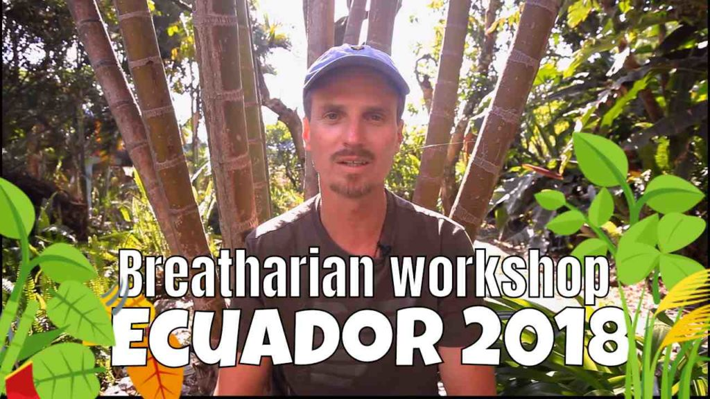 Breatharian Workshop with Ray Maor - Ecuador 2018