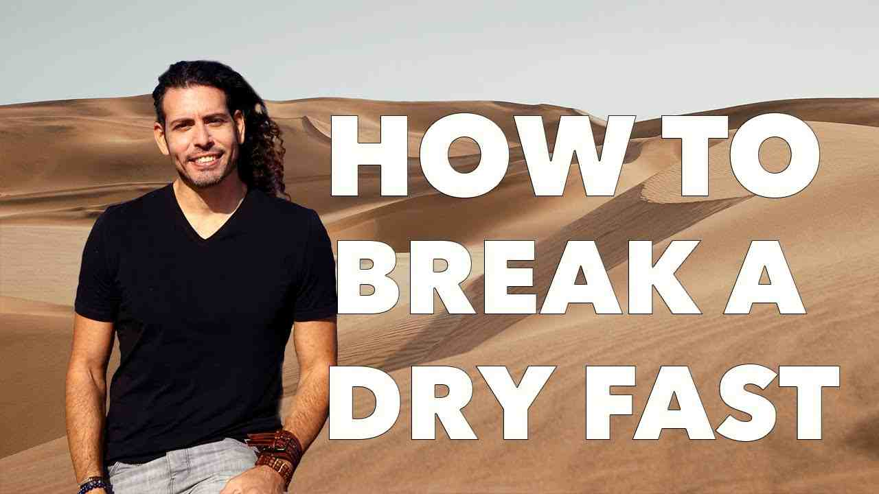 How to break a dry fast and what foods to eat straight after